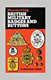 Discovering British military badges and buttons / R.J. Wilkinson-Latham