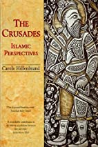 The Crusades: Islamic Perspectives by Carole…