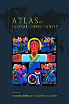 Atlas of Global Christianity by Todd M.…