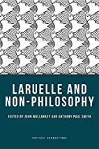 Laruelle and Non-Philosophy (Critical…