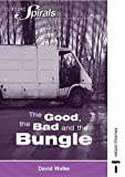 The good, the bad and the bungle / [by] David Walke
