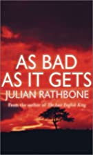 As Bad As It Gets by Julian Rathbone