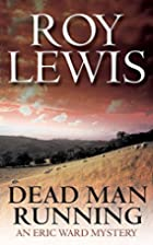 Dead Man Running by Roy Lewis