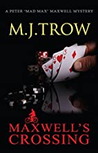 Maxwell's Crossing by M. J. Trow