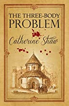 The Three Body Problem by Catherine Shaw