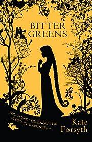 Bitter Greens – tekijä: Kate Forsyth