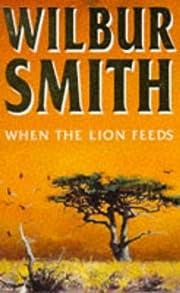 When the Lion Feeds por Wilbur Smith