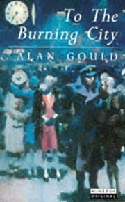 To the burning city de Alan Gould