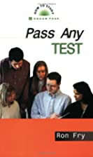 Pass Any Test (How to Study) by Ron Fry