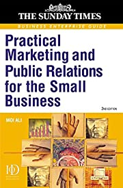 Practical Marketing and PR for the Small…
