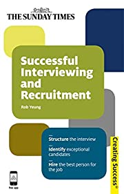 Successful Interviewing and Recruitment:…