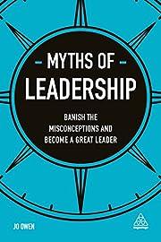 Myths of Leadership: Banish the…