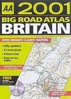 Big Road Atlas Britain 2001 (AA Atlases) by…