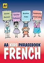 AA Kids Phrasebook: French (AA Kids…