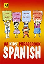 AA Kids Phrasebook: Spanish (Spanish and…