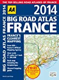 AA Big Road Atlas France 2014 (International Road Atlases)