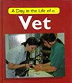 A Day in the Life of a Vet by Carol Watson