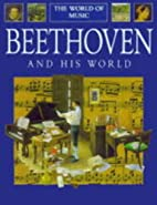 The Beethoven and His World (World of Music)…