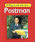 A Day in the Life of a Postman by Carol…