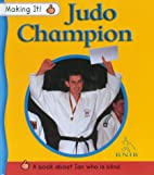 Judo Champion: Ian is Blind (Making it) by…