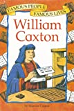 William Caxton / by Harriet Castor ; illustrated by Peter Kent