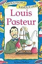 Louis Pasteur (Famous People, Famous Lives)…