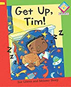 Get Up, Tim! (Reading Corner Phonics) by Sue…