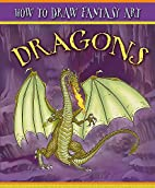 Dragons (How to Draw Fantasy Art) by Jim…