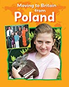 Poland (Moving to Britain) by Deborah…