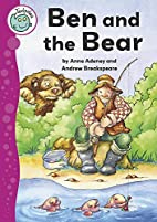 Ben and the Bear (Tadpoles) by Anne Adeney