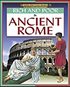 Rich and Poor In Ancient Rome (Life in the…