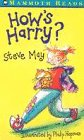 How's Harry? / Steve May ; illustrated by Philip Hopman