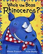 Who's the Boss Rhinoceros by Simon Puttock