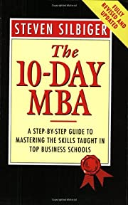 The 10-day MBA: A Step-by-step Guide to…