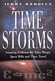 Time Storms: The Amazing Evidence of Time…