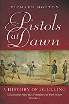 Pistols at Dawn: A History of Duelling.…
