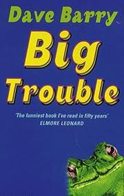 Big Trouble de Dave Barry