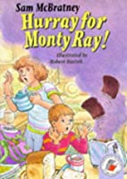 Hurray for Monty Ray (Yellow storybooks) by…