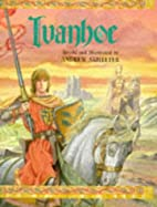 Ivanhoe Retold and Illustrated By Skillete…