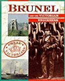 Brunel and the Victorian engineers / Nigel Smith