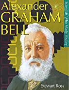 Alexander Graham Bell (Scientists Who Made…