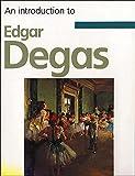 An introduction to Edgar Degas / Matthew Meadows