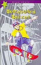 Skateboard Secret (Mega Stars) by Michael…