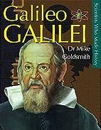 Galileo Galilei by Mike Goldsmith
