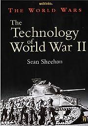 The Technology of World War II (The World…