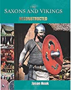 The Saxons and Vikings (Reconstructed) by…