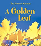 The Story of Autumn: A Golden Leaf by Rosie…