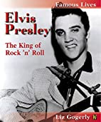 Elvis Presley (Famous Lives) by Liz Gogerly