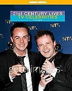 TV Celebrities (21st Century Lives) by Liz…