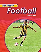 Football (Get Sporty) by Edward Way